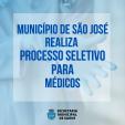 MUNICÍPIO REALIZA PROCESSO SELETIVO PARA RECEPÇÃO DE CURRÍCULOS PARA MÉDICOS